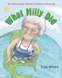 What Milly Did The Remarkable Pioneer of Plastics Recycling