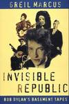 image of Invisible Republic: Bob Dylan's Basement Tapes