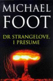 Dr Strangelove, I Presume