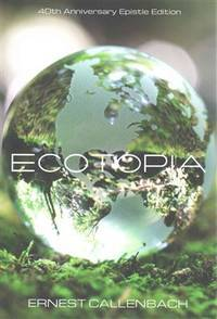 image of Ecotopia: The Notebooks and Reports of William Weston: Epistle Edition