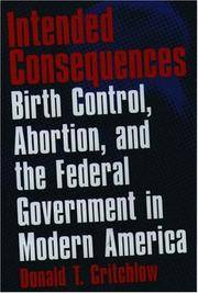 image of Intended Consequences: Birth Control, Abortion, and the Federal Government in Modern America