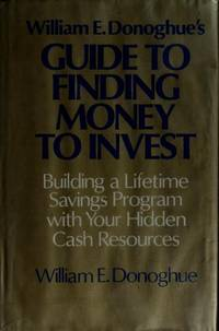 William E. Donoghue's Guide To Finding Money To Invest