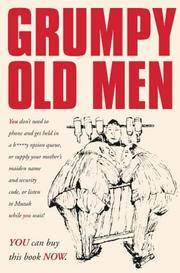 Grumpy Old Men. A Manual of the British Malcontent
