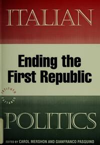 Italian Politics: Ending the First Republic by  Gianfranco  Carol & Pasquino - Paperback - First Edition - 1994 - from SCIENTEK BOOKS (SKU: PS-43)