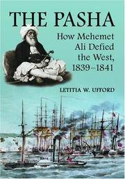 The Pasha; How Mehemet Ali Defied the West 1839-1841