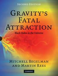 Gravity's Fatal Attraction:  Black Holes in the Universe, Second Edition