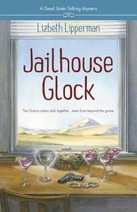Jailhouse Glock (A Dead Sister Talking Mystery) by Lizbeth Lipperman - Paperback - from Discover Books (SKU: 3190273480)