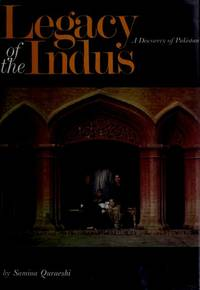 LEGACY OF THE INDUS; A DISCOVERY OF PAKISTAN