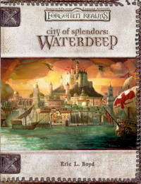 City of Splendors: Waterdeep by  Eric L Boyd - Hardcover - 2005 - from Williams Books and Biblio.com