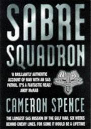 Sabre Squadron: The Longest SAS Mission of the Gulf War...
