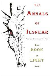 The Annals of Ilsnear: From the Chronicles of the Fold: The Book of Light Volume 2