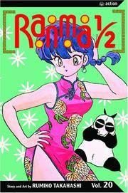 Ranma 1/2, Vol. 20 by Rumiko Takahashi - Paperback - First Edition Thus, First Printing.  - 2005 - from McPhrey Media LLC (SKU: 67045)