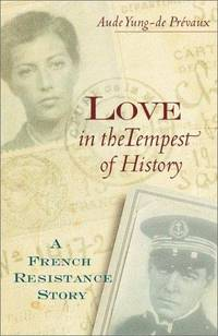 Love in the Tempest of History:  A French Resistance Story