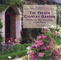 The French Country Garden  Where the Past Flourishes in the Present