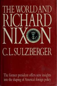 The World and Richard Nixon by C. L. Sulzberger - Hardcover - from Discover Books (SKU: 3238056637)
