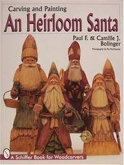 Carving and Painting and Heirloom Santa (Schiffer Book for Woodcarvers)