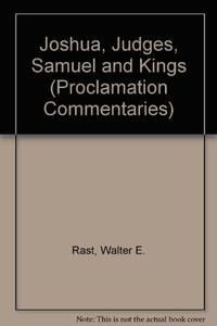 Joshua, Judges, Samuel, Kings (Proclamation Commentaries)