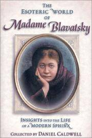 Esoteric World of Madame Blavatsky : Insights into the Life of a Modern Sphinx