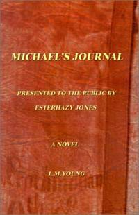 Michael's Journal: Being the Jornals of Michael Cooke Holt; Book One, 1917-1925