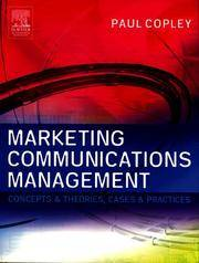 Marketing Communications Management: Concepts and Theories, Cases and Practices by  Paul Copley - Paperback - from Russell Books Ltd and Biblio.com