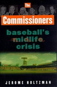 The Commissioners : Baseball's Mid-Life Crisis