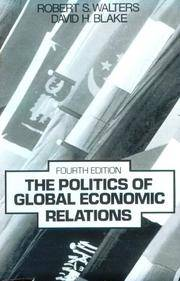 THE POLITICS OF GLOBAL ECONOMIC RELATIONS
