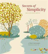 SECRETS OF SIMPLICITY: Learning to Live Better With Less