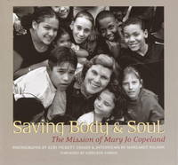 Saving Body & Soul: The Mission of Mary Jo Copeland