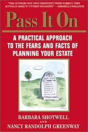 PASS IT ON A Practical Approach to the Fears & Facts of Planning Your  Estate