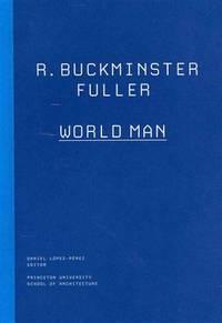 R. Buckminster Fuller: World Man (The Kassler Lectures)