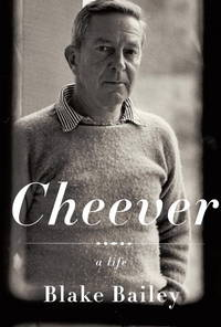 Cheever. A Life by  Blake Bailey - 1st Edition - 2009 - from Marvin Minkler Modern First Editions and Biblio.com