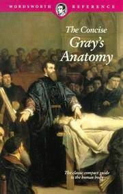 The Concise Gray's Anatomy (Wordsworth Reference) (Wordsworth Collection) by C. Henri Leonard; Henry Gray - Paperback - 1997-08-05 - from Ergodebooks (SKU: SONG185326394X)
