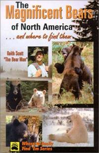 The Magnificent Bears of North America  . . . And Where to Find Them