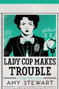 Lady Cop Makes Trouble (2) (A Kopp Sisters Novel)