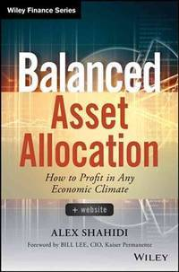 BALANCED ASSET ALLOCATION: HOW TO PROFIT IN ANY ECONOMIC CLIMATE (HC)