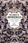 image of THE HOUSE OF ROTHSCHILD: MONEY'S PROPHETS 1798-1848 AND THE WORLD'S BANKER  1849-1999. (2 BOOKS)