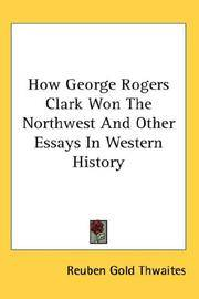 How George Rogers Clark Won the Northwest and Other Essays In Western History