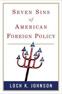 Seven Sins of American Foreign Policy