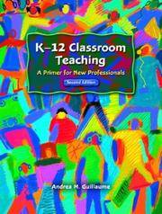 K-12 Classroom Teaching: A Primer for New Professionals, Second Edition