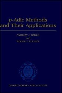 P-Adic Methods and Their Applications (Oxford Science Publications)