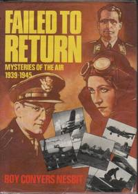 Failed to Return: Mysteries of the Air 1939-45.