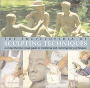 The Encyclopedia of Sculpting Techniques -  A Comprehensive Visual Guide  to Traditional and Contemporary Techniques