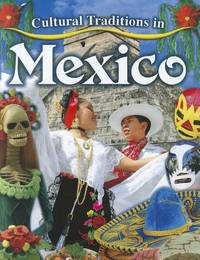 Cultural Traditions in Mexico: Vol 5 by  Molly Aloian - Paperback - 2011 - from Revaluation Books (SKU: x-0778775941)