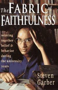 The Fabric of Faithfulness: Weaving Together Belief & Behavior During the University Years
