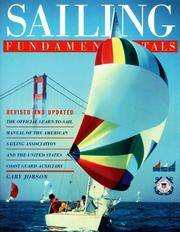 Sailing Fundamentals: The Official Learn-To-Sail Manual of the American Sailing Association and...