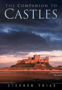 The Sutton Companion To Castles