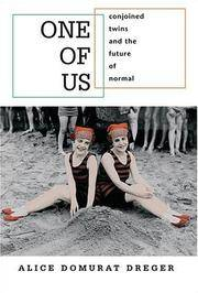 One of Us: Conjoined Twins and the Future of Normal