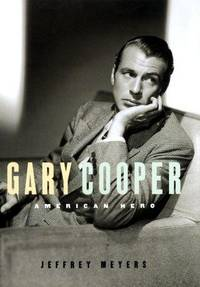 Gary Cooper: An American Hero by  Jeffrey Meyers - 1st - 1998 - from Abacus Bookshop and Biblio.com