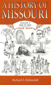 A History of Missouri, Volume Five (V): 1919-1953