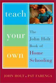 Teach Your Own: The John Holt Book Of Homeschooling by  Pat  John; Farenga - Paperback - 2003-04-01 - from CHG-PMD and Biblio.com
